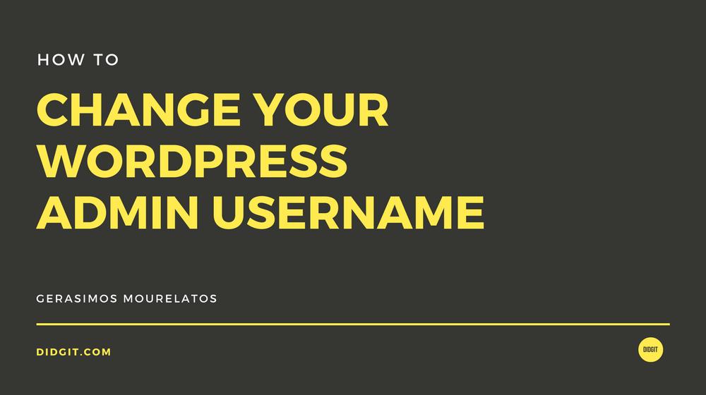 How to: Change your WordPress default administrator username