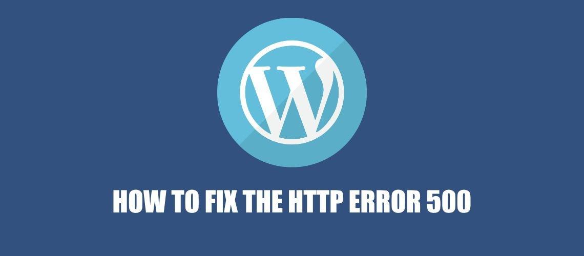 WordPress: How to Fix the HTTP ERROR 500