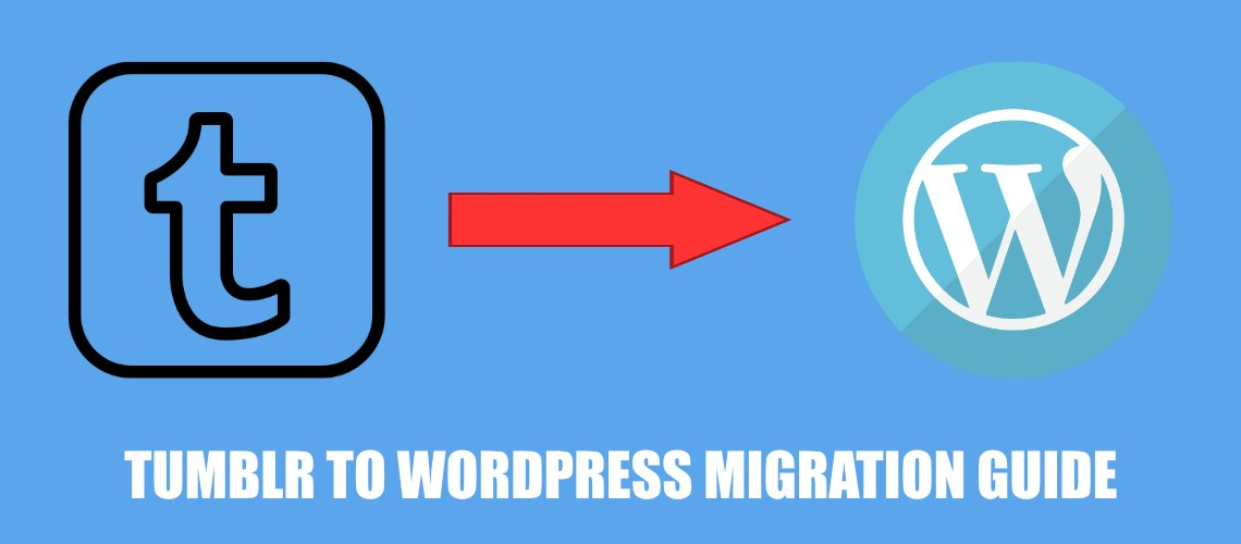 How to migrate your Tumblr blog to WordPress in just a few minutes